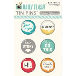 Daily Flash Good to Go Tin Pins Adhesive Metal Badges
